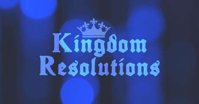 Kingdom Resolutions