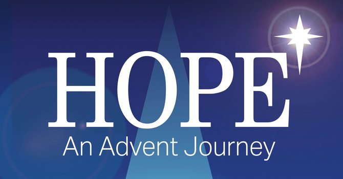 Hope: An Advent Journey Week 4