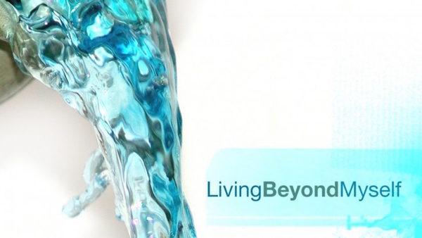 Living Beyond Myself