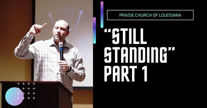 "Part 1: ""Still Standing"""