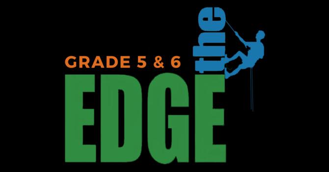 The Edge (Grades 5 & 6)