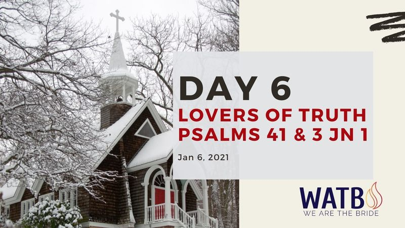 Day 6 Bible Study w/Dr. June Knight - Psalm 41 & 3 John 1