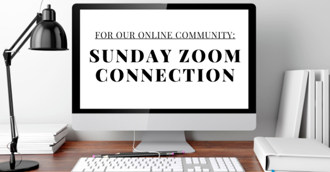 Sunday Zoom Connection