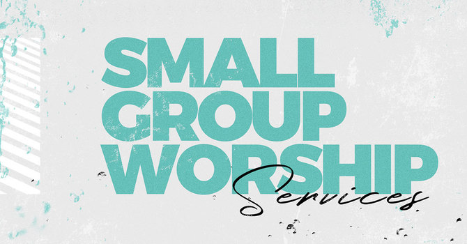 Small Group Church Services