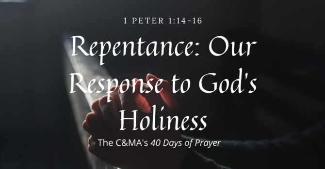 Repentance: Our Response to God's Holiness