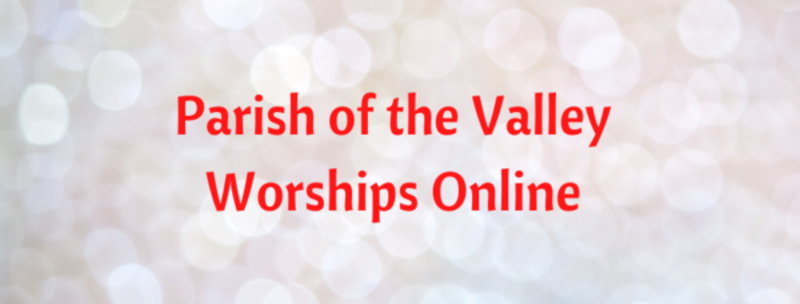Valley Online Worship for Sunday January 10, 2021