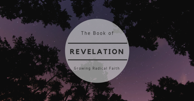 Revelation:  Growing Radical Faith
