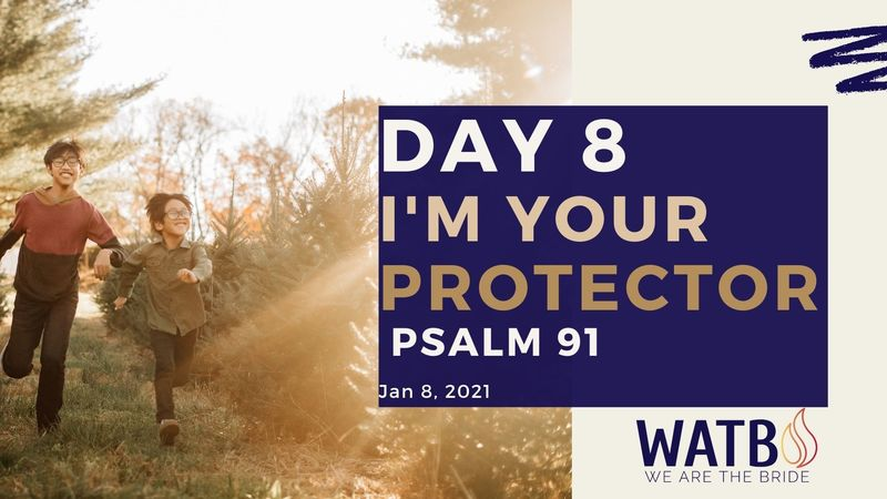 Day 8- 40 Day w/Dr. June Knight - Psalm 91