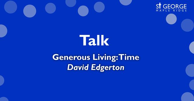 "Talk ""Generous Living: Time"" image"