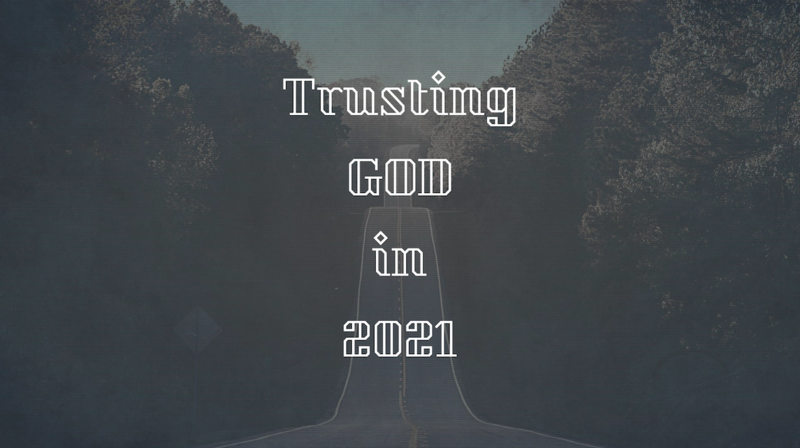 Learning to Trust God and to Enjoy His Promises