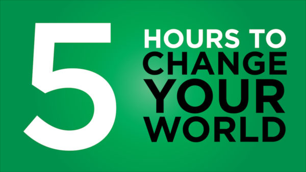 5 Hours to Change Your World