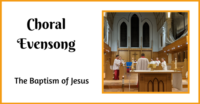 Choral Evensong - January 10, 2021 image