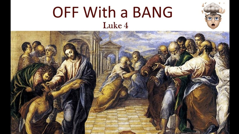 The Gospel of Luke 08 - Off With a Bang
