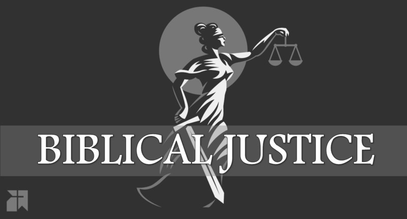 We Need To Talk (About Justice): Recapturing a Biblical Vision of Justice