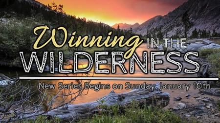 Winning in the Wilderness