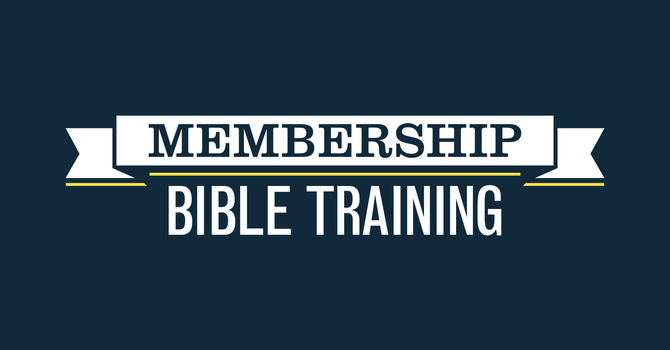 Membership Bible Training #1