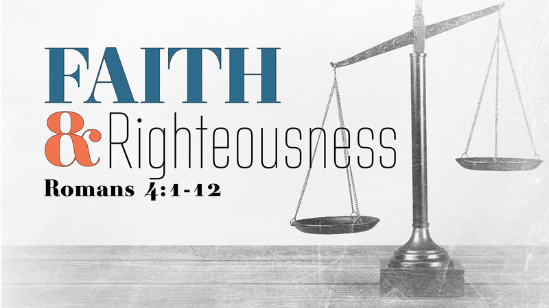 Faith & Righteousness