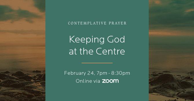 Contemplative Prayer   Keeping God at the Center