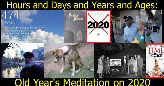 Hours and Days and Years and Ages: Old Year's Meditation on 2020