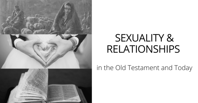Sexuality & Relationships in the Old Testament and Today image