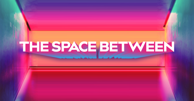 The Space Between | The End Game