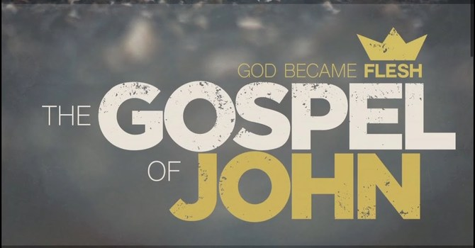 The Gospel of John Part 9