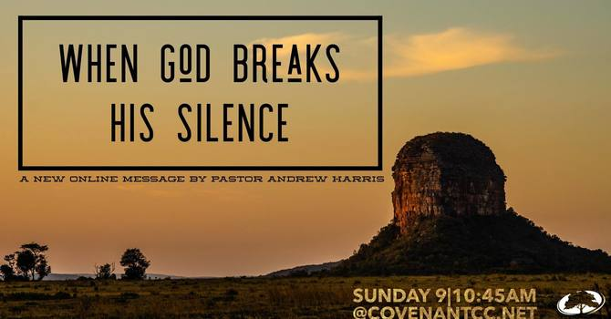 When God Breaks His Silence