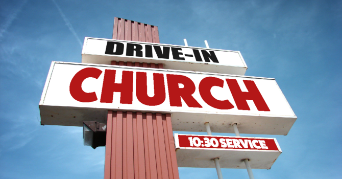 Drive-in Service April 25th at 10:30