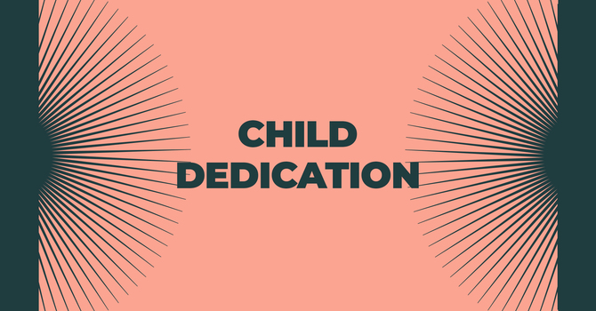 Child Dedication Services