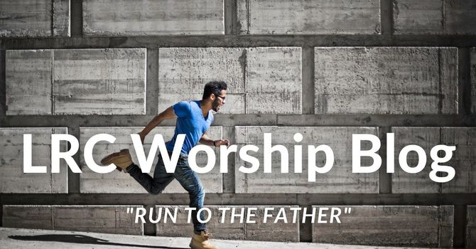 LRC Worship Blog