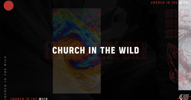 Church in the Wild Part 15: What is Wrecking Your Resolve