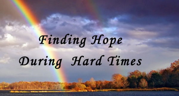 Finding Hope During Hard Times