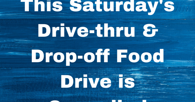Drive-thru & Drop-off Food Drive CANCELLED image