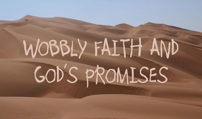 Strengthening Wobbly Faith