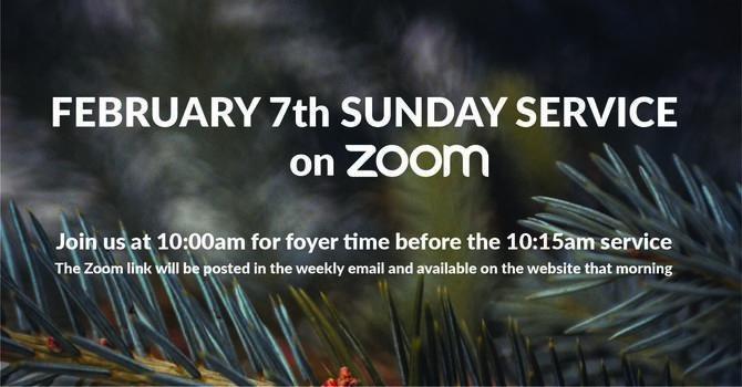 February 7th Sunday Service on Zoom