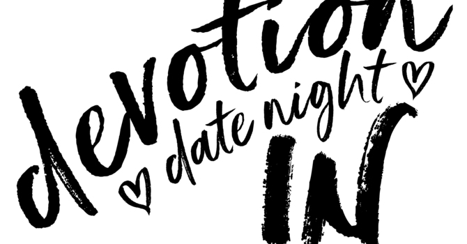 """Devotion Date Night """"In"""" Sign Up"""