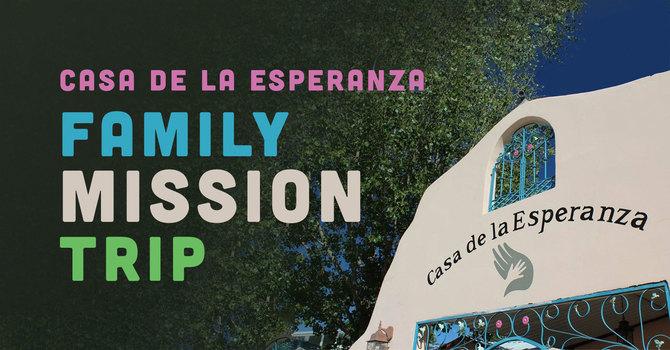 Family Mission Trip - Casa de la Esperanza