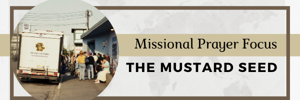 Missional Prayer Focus · The Mustard Seed Street Church