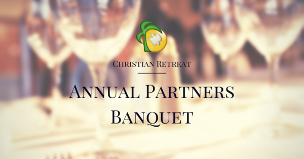 Christian Retreat Annual Partner Banquet