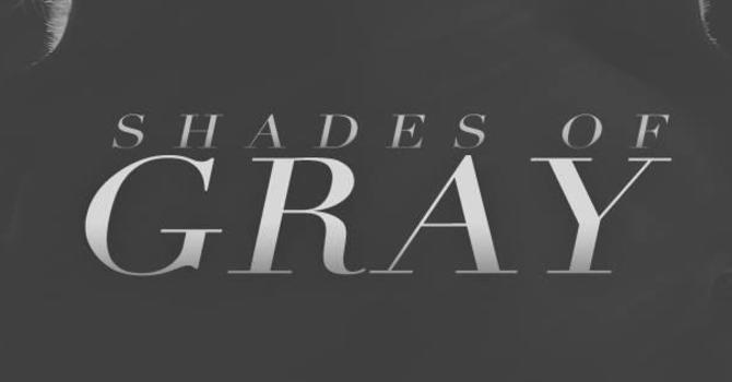 Shades of Gray Pt. 2
