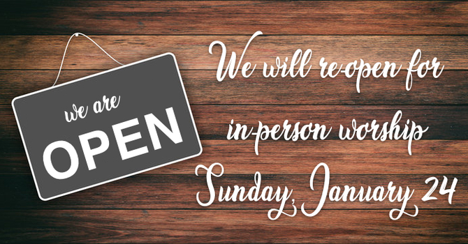 In-person worship will resume this Sunday, January 24 image