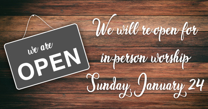 In-person worship will resume this Sunday, January 24