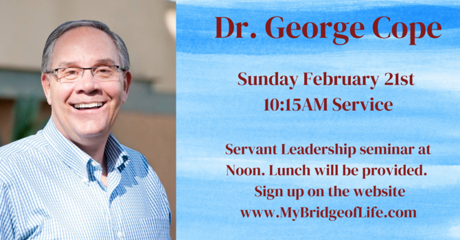 Servant Leader Meeting with Dr. George Cope