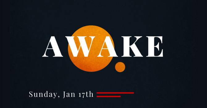 Sunday 1.17.21 | Awake