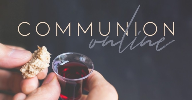 Sunday Worship Together Online - Communion