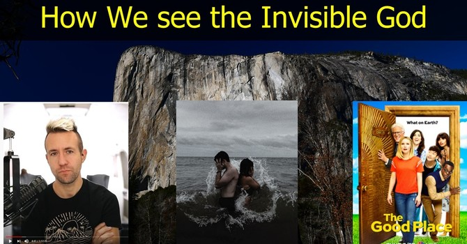How to See the Invisible God