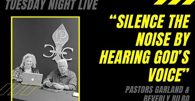 """Silence the NOISE by Hearing God's Voice"""