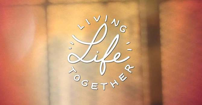 Living Life Together