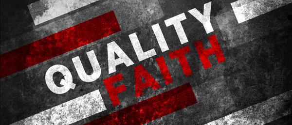 Quality Faith