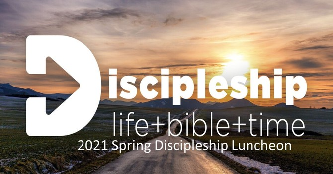 2021 Spring Discipleship Luncheon